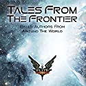 Elite: Tales from the Frontier: Elite: Dangerous, Book 7 Audiobook by Chris Booker, Lisa Wolf, Tim Gayda, Darren Grey, Allen Farr Narrated by Penelope McDonald, Toby Longworth