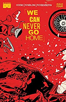 We Can Never Go Home #4 (of 5) by [Rosenberg, Matthew, Kindlon, Patrick]