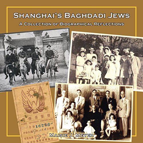 Shanghai's Baghdadi Jews: A Collection of Biographical Reflections