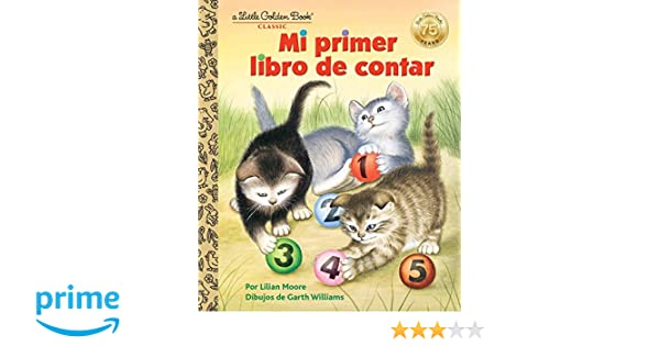 Amazon.com: Mi primer libro de contar (Little Golden Book) (Spanish Edition) (9780399553615): Lilian Moore, Garth Williams: Books
