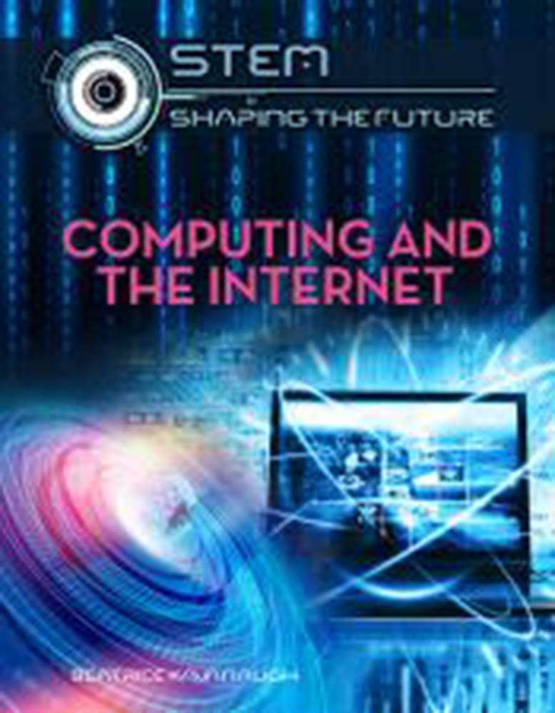 Download Computing and the Internet (Stem: Shaping the Future) PDF