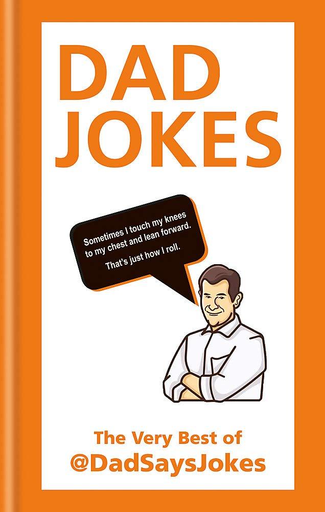Dad Jokes: The very best of @DadSaysJokes: Amazon co uk: Dad