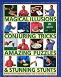 Magical Illusions, Conjuring Tricks, Amazing Puzzles and Stunning Stunts, Nicholas Einhorn, 0754817342