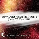 Invaders from the Infinite | John W. Campbell
