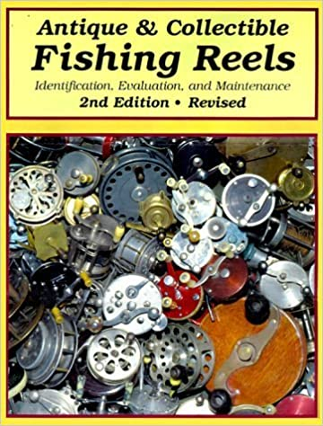 Book Antique & Collectible Fishing Reels: Identification, Evaluation, and Maintenance by Harold Jellison (1998-07-01)