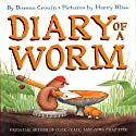 Diary of a Worm Audiobook by Doreen Cronin Narrated by Alexander Gould