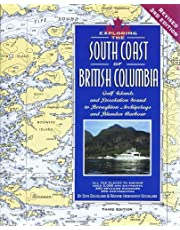 Exploring the South Coast of British Columbia: Gulf Islands and Desolation Sound to Broughton Archipelago and Blunden Harbour, 3rd Edition
