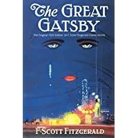 The Great Gatsby: The Original 1925 Edition (A F. Scott Fitzgerald Classic Novel)