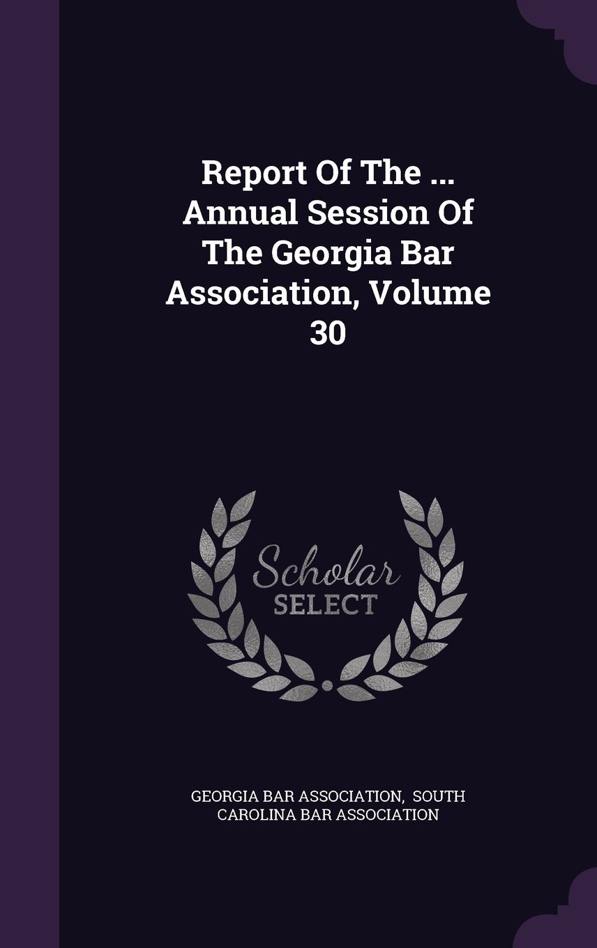 Download Report Of The ... Annual Session Of The Georgia Bar Association, Volume 30 ebook
