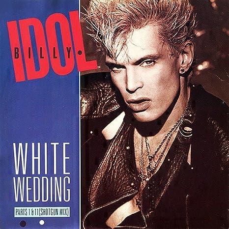 Billy Idol White Wedding Parts I Ii Shot Gun Mix Chrysalis Amazon Co Uk Music