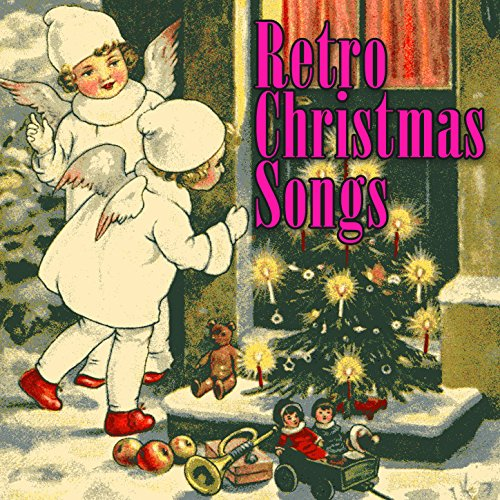 Retro Christmas Music - Retro Christmas Songs