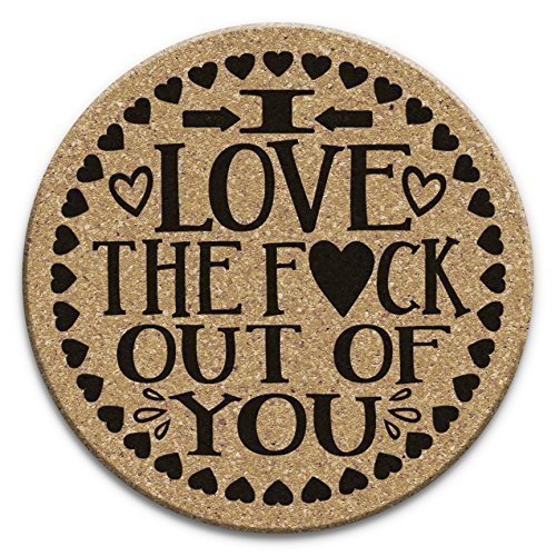 I Love The F*ck Out Of You - Cute Romantic Drink Coaster Gift Set of 4 Cork ()