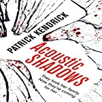 Acoustic Shadows | Patrick Kendrick