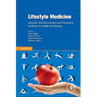 Lifestyle Medicine: Lifestyle, the Environment and Preventive Medicine in Health and Disease