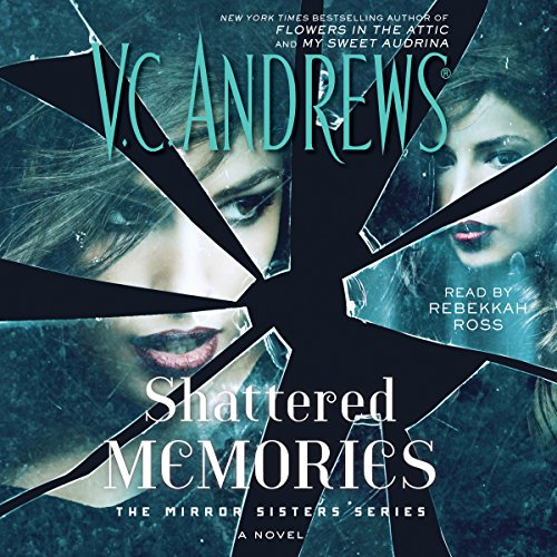 Shattered Memories: The Mirror Sisters, Book 3