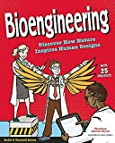 Bioengineering: Discover How Nature Inspires Human Designs With 25 Projects (Build It Yourself)