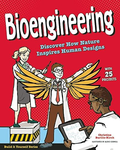 Bioengineering: Discover How Nature Inspires Human Designs With 25 Projects (Build It Yourself) pdf