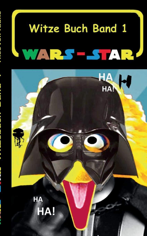 Wars   Star  Das Witzebuch Band 1   Inoffizielles Star Wars   Krieg Der Sterne Witze Buch Parodie Fanfiktion Humor Schule Schüler Weihnachten ... Klonkrieger  Star Wars Witzebuchreihe