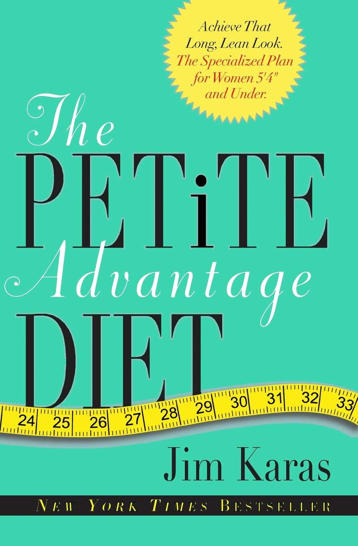 The Petite Advantage Diet: Achieve That Long, Lean Look  The