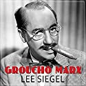 Groucho Marx: The Comedy of Existence Audiobook by Lee Siegel Narrated by Joe Barrett