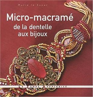 Amazon Fr Micro Macrame Dentelle Bijoux Marie Le Sueur Livres