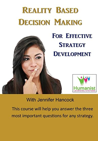 Video: Reality Based Decision Making for Effective Strategy Development