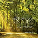 The Power of Kindness Audiobook by Mac Anderson Narrated by Derek Shetterly