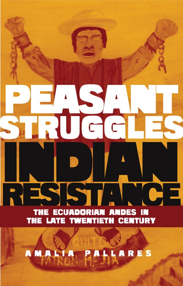 Read Online From Peasant Struggles to Indian Resistance: The Ecuadorian Andes in the Late Twentieth Century ebook