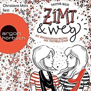 Zimt und weg: Die vertauschten Welten der Victoria King (Zimt-Trilogie 1) Hörbuch