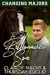 The Billionaire's Son (Changing Majors Book 2) Kindle Edition