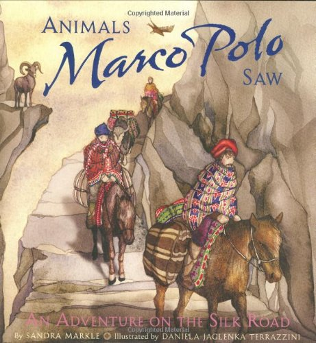 Animals Marco Polo Saw: An Around-the-World Adventure Explorers ...
