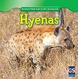 Hyenas (Animals That Live in the Grasslands)