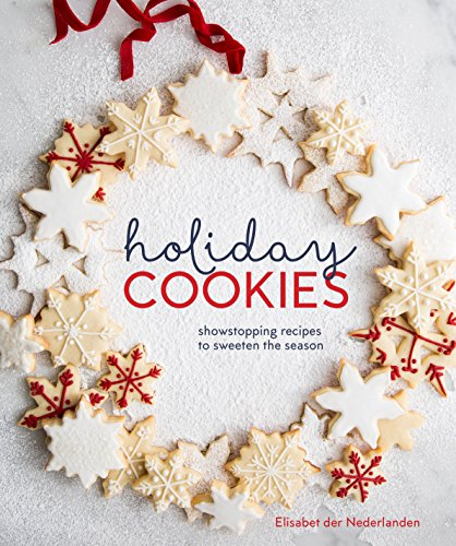 Holiday Cookies: Showstopping Recipes to Sweeten the Season]()