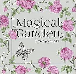 Colouring in Book Mini - Magical Garden (Create Your World) (2015-11-01)