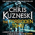 The Forbidden Tomb: The Hunters, Book 2 Hörbuch von Chris Kuzneski Gesprochen von: Dudley Hinton
