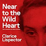 Near to the Wild Heart | Clarice Lispector
