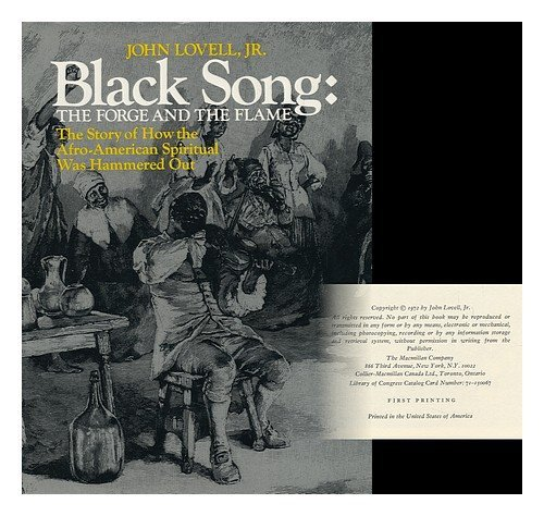 (Black Song: The Forge and the Flame; The Story of How the Afro-American Spiritual Was Hammered Out.)