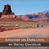 Sillonner les Etats-Unis en Harley-Davidson : Les magnifiques paysages du Sud-Ouest américain vus de la selle d'une Harley. Calendrier mural 2017