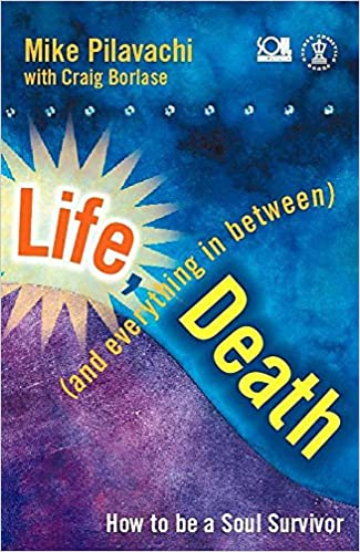 life death everything in between
