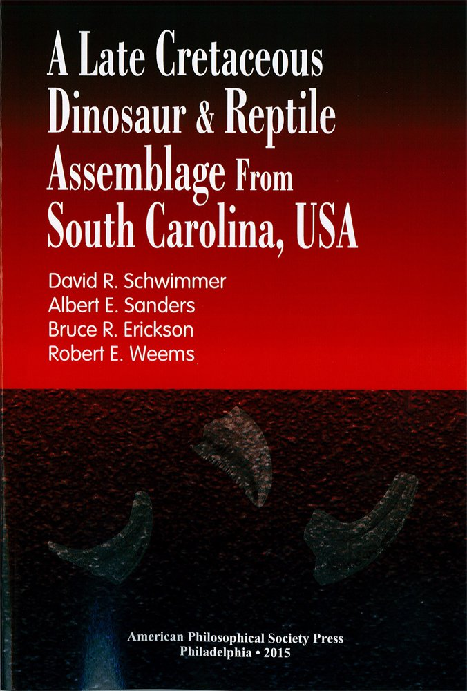 Read Online Late Cretaceous Dinosaur & Reptile Assemblage from South Carolina, USA: Transactions, APS (Vol. 105, Part 2) pdf