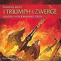 Der Triumph der Zwerge (Die Zwerge 5) Hörbuch von Markus Heitz Gesprochen von: Johannes Steck