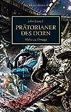 Horus Heresy - Prätorianer des Dorn: Alpha zu Omega