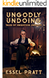 Ungodly Undoing: Tales of Ubiquitous Umbrage (Project 26 Book 21)
