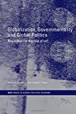 img - for Globalization, Governmentality and Global Politics: Regulation for the Rest of Us? (RIPE Series in Global Political Economy) book / textbook / text book