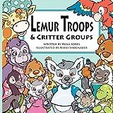 Lemur Troops and Critter Groups, Rena Jones, 0984070893