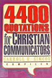 4400 Quotations for Christian Communicators, , 0801083214