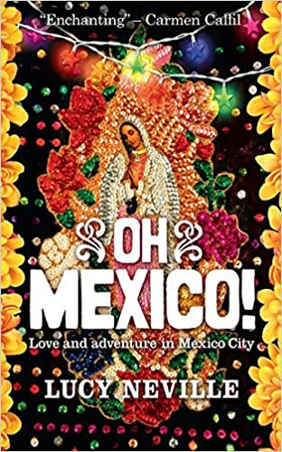 63d743d25c Love and Adventure in Mexico City: Amazon.co.uk: Lucy Neville:  9781857885729: Books