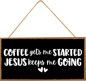 Funny Coffee Bar Sign - Coffee Gets Me Started Jesus Keeps Me Going - Kitchen Pantry Office Cubicle Decor - Christian Bible Farmhouse Signs, Wood Wall Art, Home Decorations - 10