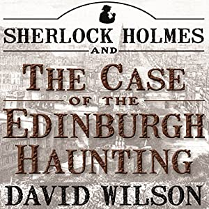 Sherlock Holmes and the Case of the Edinburgh Haunting Audiobook