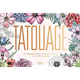Tatouage: Blossom: 102 Temporary Tattoos of Flowers & Plants and 21 Art-Print Keepsakes (Magma for Laurence King)